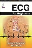 ECG for Beginners, Subramanian, Anandaraja and Selvaraj, Raja J., 9351526607
