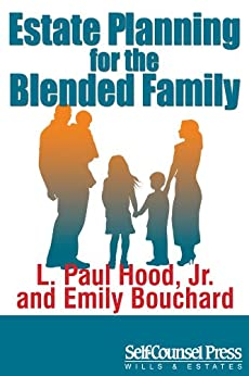 Estate Planning for the Blended Family (Wills and Estates Series) by [Hood Jr., L. Paul, Emily Bouchard]