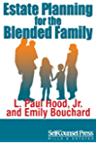 Estate Planning for the Blended Family (Wills and Estates Series)