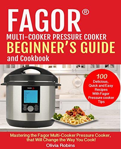Fagortm Multi Cooker Pressure Cooker Beginners Guide And Cookbook