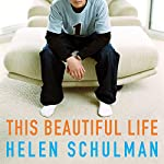 This Beautiful Life | Helen Schulman
