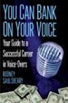You Can Bank on Your Voice: Your Guid...