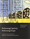 img - for Performing Captivity, Performing Escape: Cabarets and Plays from the Terezin/Theresienstadt Ghetto (Seagull Books - In Performance) by Peschel, Lisa (2014) Paperback book / textbook / text book