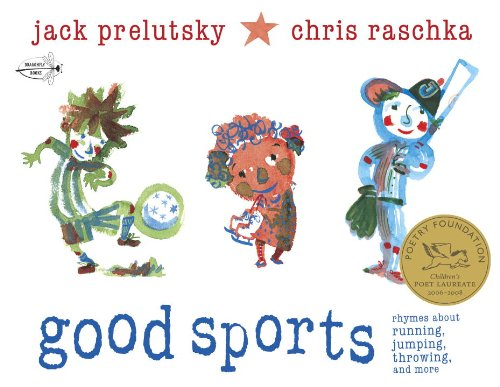Good Sports: Rhymes about Running, Jumping, Throwing, and - Running Good
