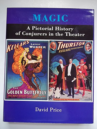Magic: A Pictorial History of Conjurers in the Theater by Cornwall Books