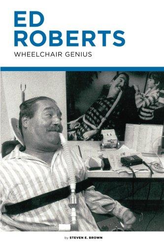 Ed Roberts: Wheelchair Genius