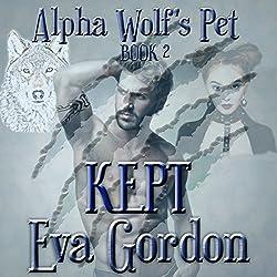 Alpha Wolf's Pet, Kept