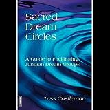 Sacred Dream Circles: A Guide to Facilitating Jungian Dream Groups
