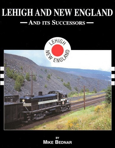 Lehigh and New England Railroad and Successors in Color by Mike Bednar - Lehigh Mall