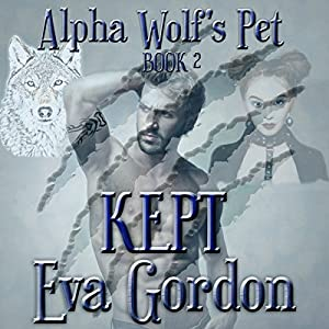 Alpha Wolf's Pet, Kept Audiobook