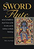 The Sword and the Flute: Kali and Krsna- Dark Visions of the Terrible and the Sublime in Hindu Mythology (Hermeneutics, Studies in the History of Religions)