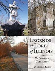 Legends and Lore of Illinois: The Definitive Collection