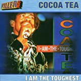 I Am the Toughest by Cocoa Tea (2009-01-01)