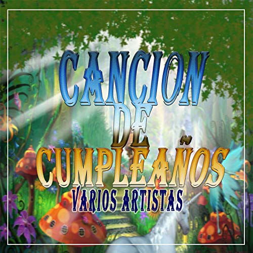 Canción De Cumpleaños by Los Cantantes Infantiles on Amazon ...