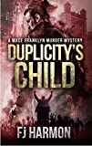 Duplicity's Child: A Mace Franklyn Mystery (Mace Franklyn Murder Mysteries Book 1)
