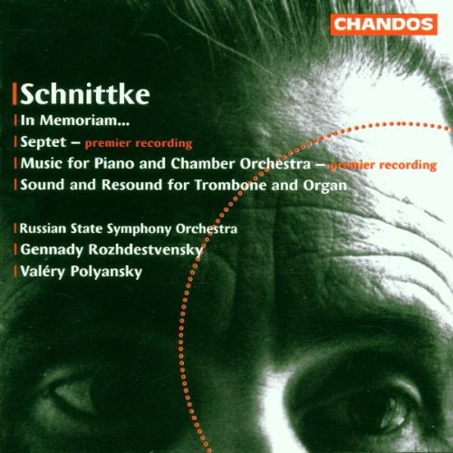 Schnittke: In Memoriam... for Orchestra / Septet / Music for Piano & Chamber Orchestra / Sound & Resound, for Trombone & Organ