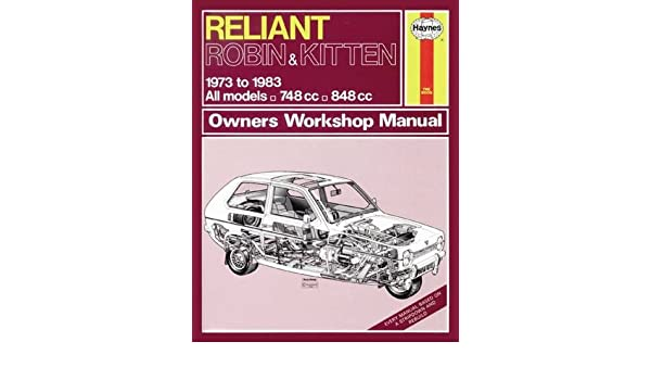 reliant robin kitten owners workshop manual 73 83 haynes service rh amazon com Morgan 3 Wheeler Messerschmitt KR200