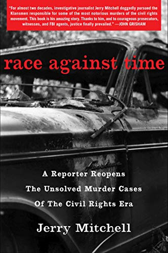 Book Cover: Race Against Time: A Reporter Reopens the Unsolved Murder Cases of the Civil Rights Era