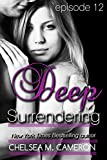 Deep Surrendering: Episode Twelve (Surrender Serials Book 12)