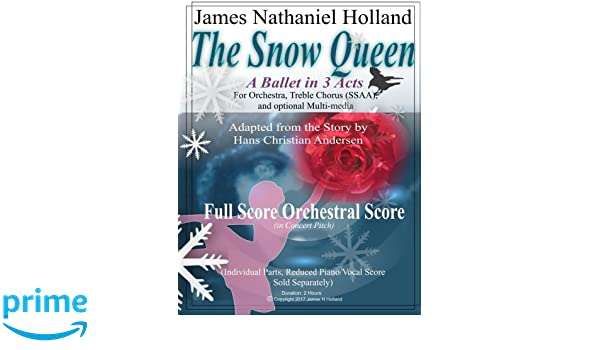 The Snow Queen, A Ballet in 3 Acts: Full Score in Concert ...