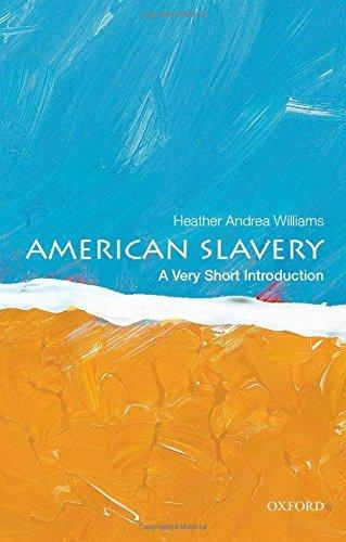 Books : American Slavery: A Very Short Introduction (Very Short Introductions) by Heather Andrea Williams (2014-11-03)