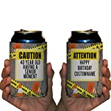 Custom 40th Birthday Can Cooler- Caution 40 Year Old Having A Senior Moment (48)