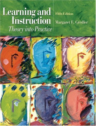 Learning and Instruction: Theory into Practice (5th Edition) by Gredler Margaret E. (2004-06-06) Hardcover