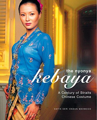 The Nyonya Kebaya: A Showcase of Nyonya Kebayas from the Collection of Datin Seri Endon Mahmood - Chinese Traditional Costume History
