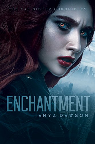 Enchantment (The Fae Sister Chronicles Book 1)
