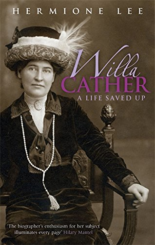 Willa Cather: A Life Saved Up (Virago Modern Classics)