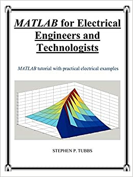 Buy MATLAB for Electrical Engineers and Technologists Book Online at