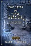 The Gates of Sheol: A Civil War Novel (The Shiloh Trilogy) (Volume 3)