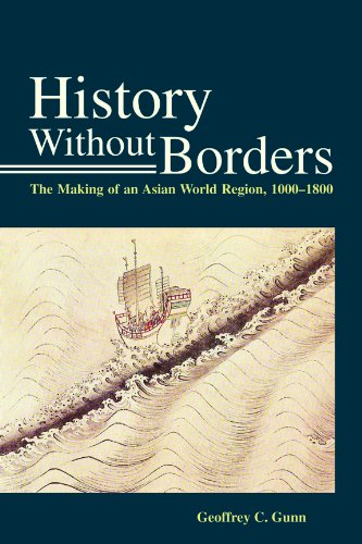 Download History Without Borders: The Making of an Asian World Region, 1000–1800 pdf epub