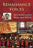Renaissance Voices Interpreted By Paul Van Nevel