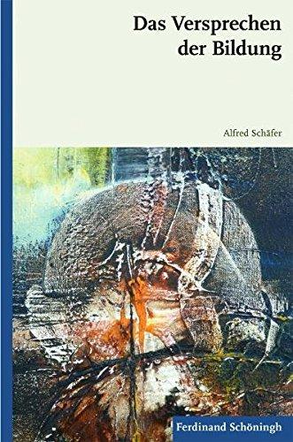 Das Versprechen der Bildung. Taschenbuch – 16. Juni 2011 Alfred Schäfer Verlag Ferdinand Schöningh 3506771531 Deutschland