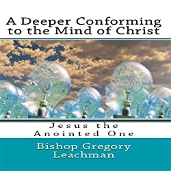 A Deeper Conforming to the Mind of Christ