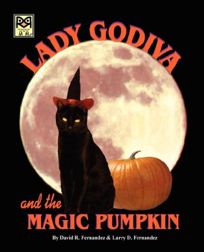 Lady Godiva and the Magic Pumpkin David R. Fernandez