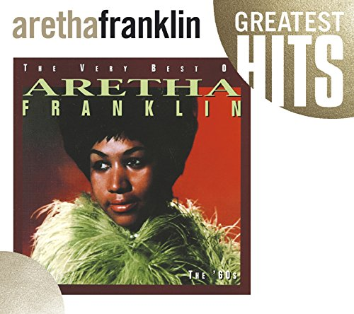 Music : The Very Best of Aretha Franklin: The 60's