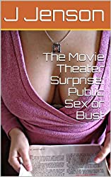 The Movie Theater Surprise: Public Sex or Bust