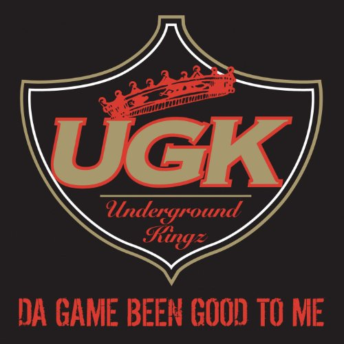 Da Game Been Good to Me [Explicit] (Ugk The Game Been Good To Me)