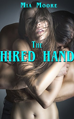 The Hired Hand: (A first time MMF hotwife menage romance) (Hired Hands)