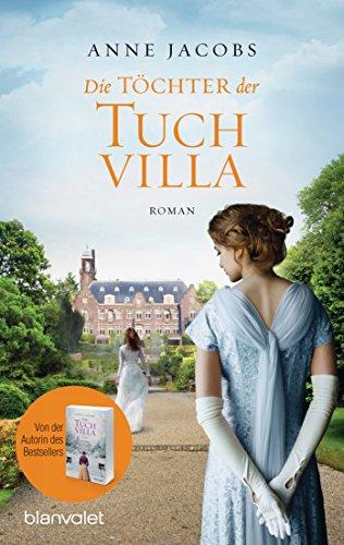Die Töchter der Tuchvilla: Roman (Die Tuchvilla-Saga 2) (German Edition)