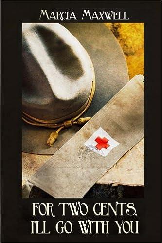 Descargar En Libros For 2 Cents, I'll Go With You: A Novel Of The Great War Gratis Epub