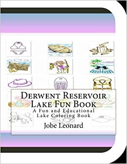 Derwent Reservoir Lake Fun Book: A Fun and Educational Lake Coloring Book
