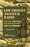 By Al Brogdon - Low Profile Amateur Radio: Operating a Ham Station from Almost An (2nd Edition) (2007-04-16) [Paperback]