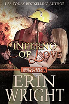 Inferno of Love: A Western Fireman Romance Novel (Firefighters of Long Valley Book 2) by [Wright, Erin]