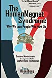 img - for The Human Magnet Syndrome: Why We Love People Who Hurt Us book / textbook / text book