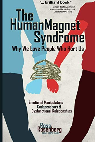 The Human Magnet Syndrome: Why We Love People Who