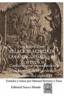 Relacion acerca de las antiguedades de los indios: Estudio y notas por Manuel Serrano y