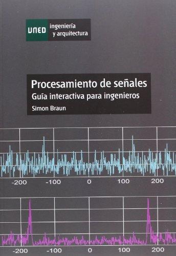 Descargar Libro Procesamiento De Señales. Guía Interactiva Para Ingenieros Simon Braun